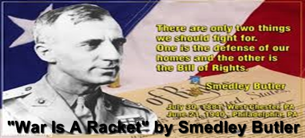 """analysis war is a racket War is a racket — and so is the state in butler's words, """"a racket is best described, i believe, as something that is not what it seems to the majority of the people only a small 'inside' group knows what it is about."""