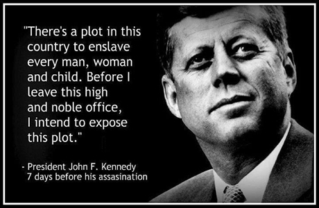 JFK-quote-a-plot-to-enslave-every-man-woman-and-child.jpg 460