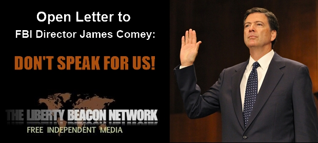 Open Letter to FBI Director James Comey: DON'T SPEAK FOR ...