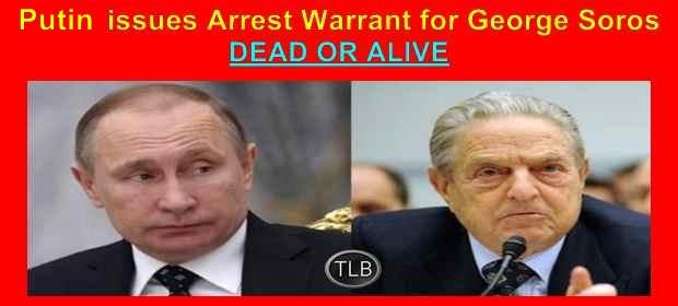 Putin Issues International Arrest Warrant For George Soros