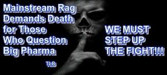 Mainstream Rag Demands Death For Those Who Question Big Pharma