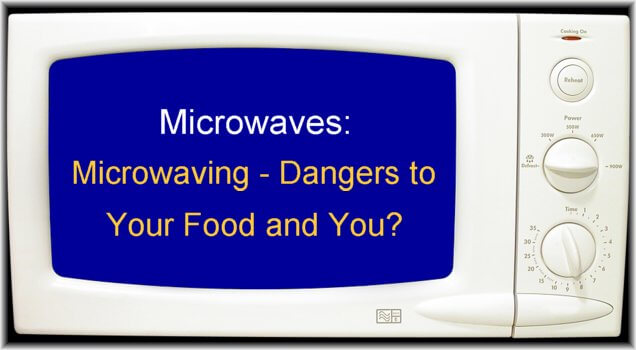 Microwave Ovens … Hidden Dangers In Plain Sight – The ...