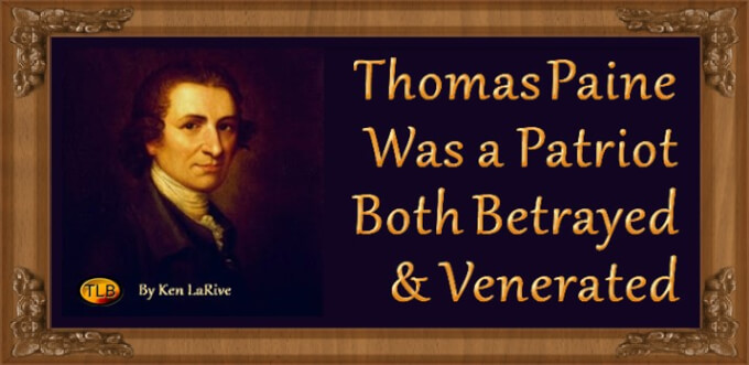 thomas paine forever a patriot essay Tom paine was born in england and worked as a tax collector and political writer through the auspices of benjamin franklin, paine came to the colonies in 1774 as the editor of the pennsylvania magazine.
