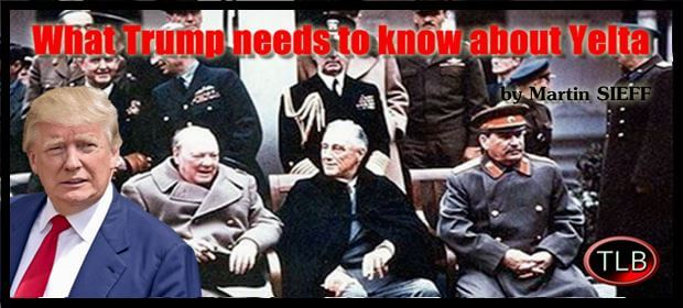 Learning The Real Lessons Of Yalta To Prevent World War Iii The